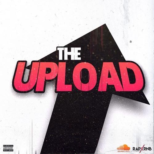 THE UPLOAD (New Music Playlist )