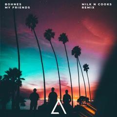 Bohnes - My Friends (Milk N Cooks Remix)