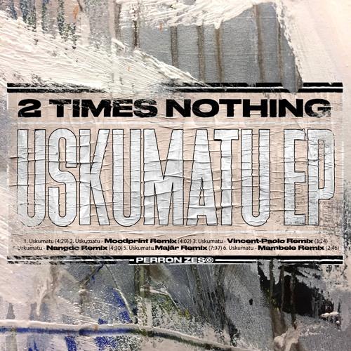 2 Times Nothing - Uskumatu (Mambele Remix)