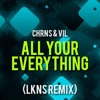 CHRNS & Vil - All Your Everything (feat. Max Landry) (LKNS Remix)