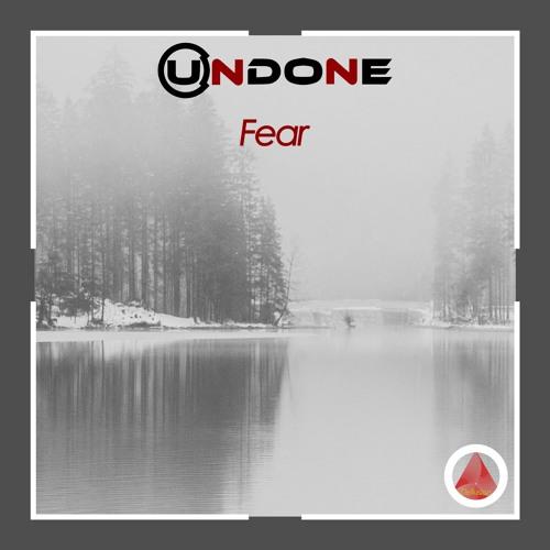 Undone - Fear (Out Feb 15)