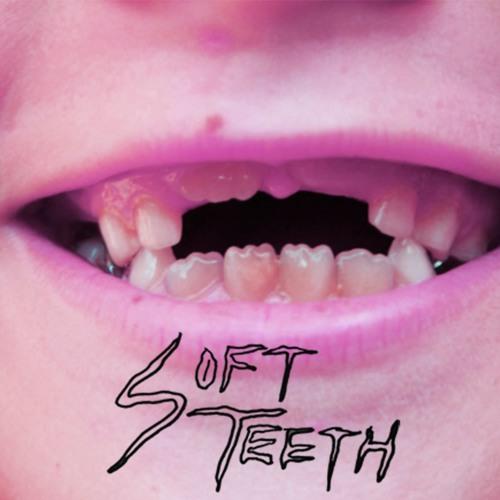 Soft Teeth