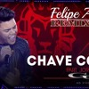 Felipe Araújo - Chave Cópia Part. Jorge E Mateus (EletroNejo) Dj Gege Lima 2018