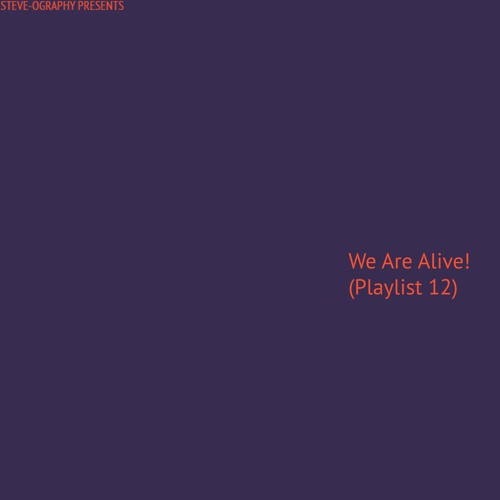 We Are Alive! (Playlist 12)