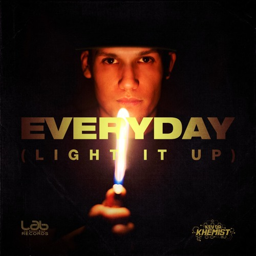 Kev Da Khemist - Everyday (Light It Up)
