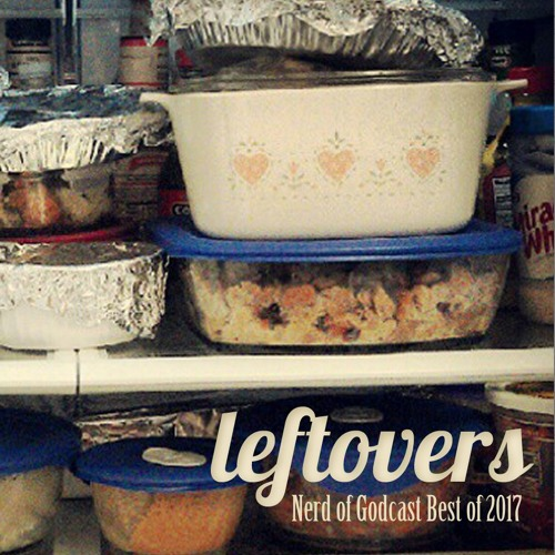 Leftovers: Steven and Neff's Favorites from 2017