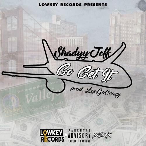 Shadyyjeff - Go Get It (Prod. Los Go Crazy)