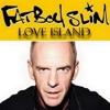 Fatboy Slim - Love Island (Ogosta wicked club radio remix)