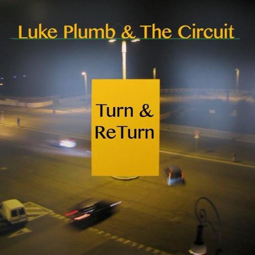 Luke Plumb & The Circuit - Turn And ReTurn - 09 - Still Shining