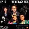 EP:19 We're Back Jack