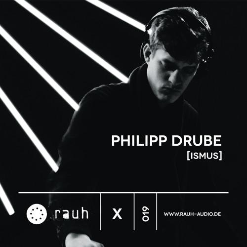 [rauh_x 019] Philipp Drube
