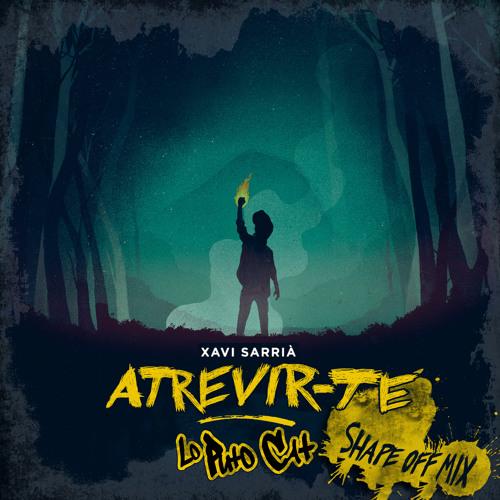 Xavi Sarrià ft Sara Hebe - Atrevir-te  (Lo Puto Cat Shape Off Mix)