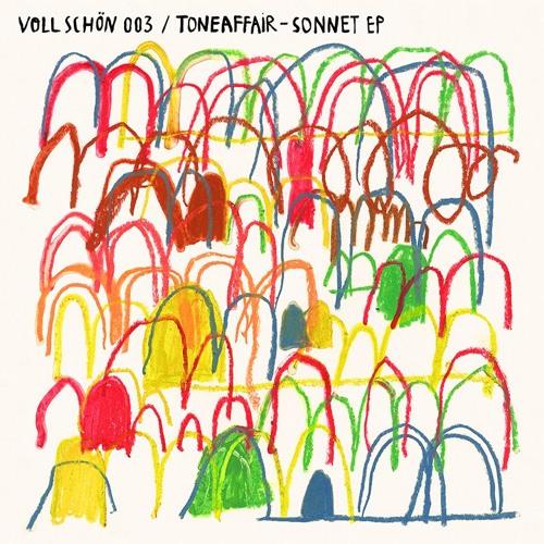 🚴 VOLL SCHÖN 003 🏇 Toneaffair - Sonnet EP