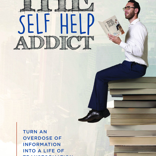 Ep 33: Confessions Of A Self Help Addict with Daniel Gefen