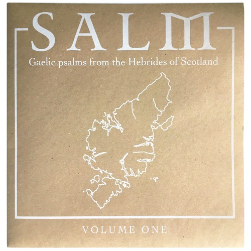 Salm - Gaelic Psalms from the Hebrides of Lewis
