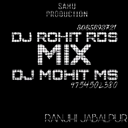 Dj Rohit Rds & Dj Mohit Ms Ranjhi Jabalpur by Dj Mohit Ms Ranjhi