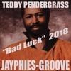 TEDDY PENDERGRASS - Bad Luck (Jayphies-Groove) 2018