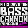 Flux Pavilion - Bass Cannon (Conrank Remix)