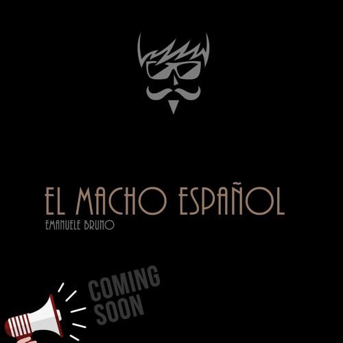 Emanuele Bruno - El Macho Español - coming soon