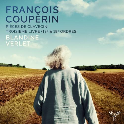 Couperin | Pièces de clavecin | Dix-Huitième Ordre (3e Livre): Le Tic-Toc-Choc | Blandine Verlet