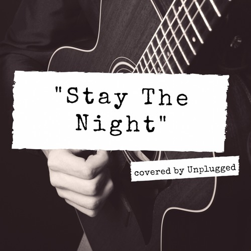 Stay The Night (James Blunt) - covered by Unplugged (http://www.unplugged-band.com)