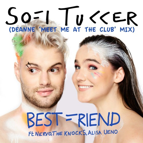Sofi Tukker - Best Friend (Deanne 'Meet Me At The Club' Mix)