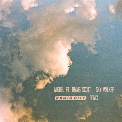 Miguel ft. Travis Scott - Sky Walker (Panic City Remix)