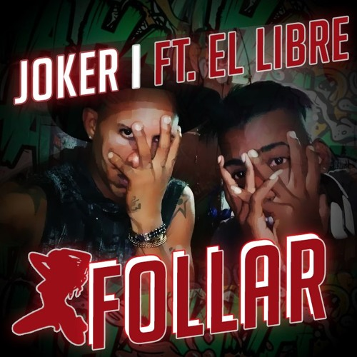 FOLLAR - JOKER Feat El Libre - DJ GOMEZ