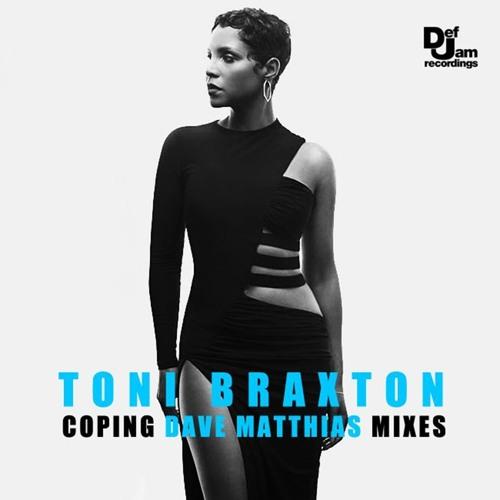 Toni Braxton - Coping (Dave Matthias Remix)