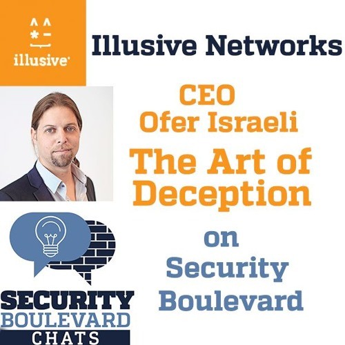 Deception: Art or Science, Ofer Israeli, Illusive Networks
