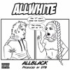 ALLBLACK & DTB- ALLWHITE (Prod. by DTB) mp3