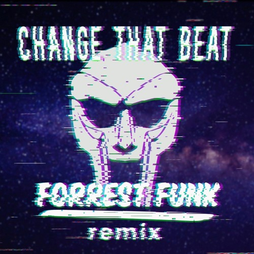 MF DOOM - Change That Beat (Forrest Funk Remix)