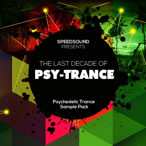 The Last Decade of Psytrance @ Psychedelic Trance Sample Pack