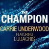 Video Carrie Underwood - The Champion - ft. Ludacris download in MP3, 3GP, MP4, WEBM, AVI, FLV January 2017