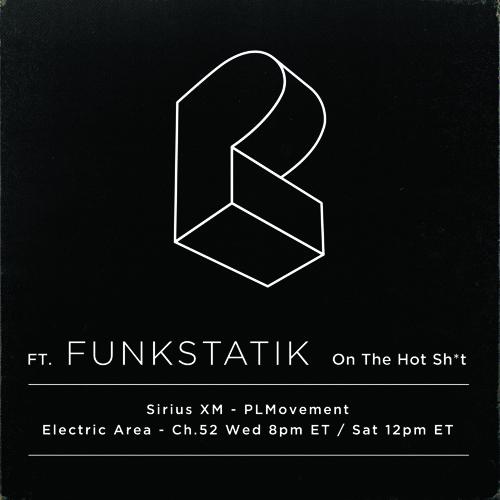 ep313 ft. FunkStatik :: Pretty Lights - The HOT Sh*t 01.10.18