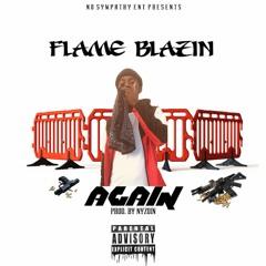 Flame Blazin - Again (Prod By. @Nyzoin)