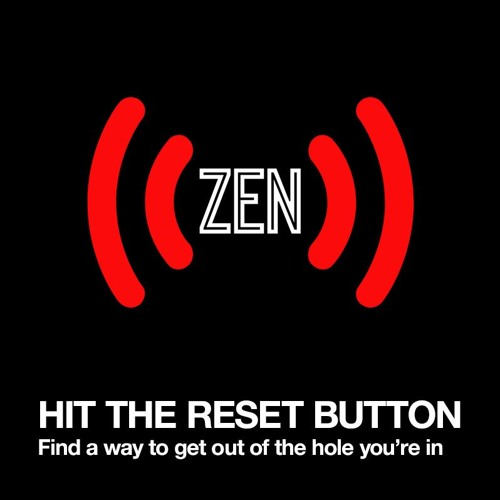 ZENPODCAST #003 - Hit the Reset Button on Life