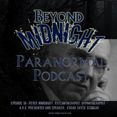 Episode 18 - A.R.E. Presenter and Speaker Peter Woodbury on Edgar Cayce