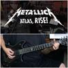 Atlas, Rise - Metallica (Instrumental/ Guitar Cover)