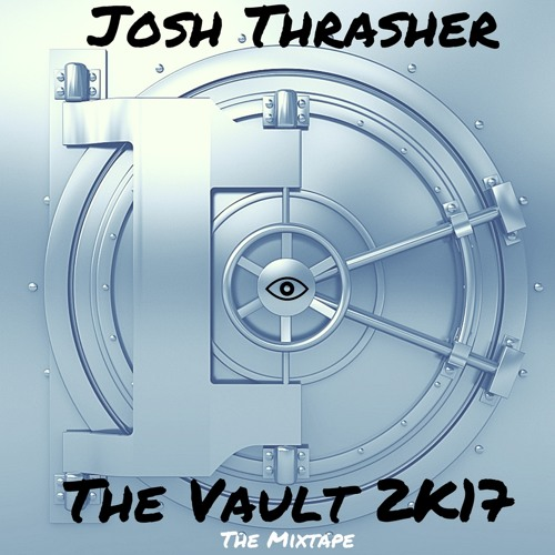 Thrasher's Vault 2k17 [DOWNLOAD/STREAM ALL 25 SONGS ON DATPIFF)