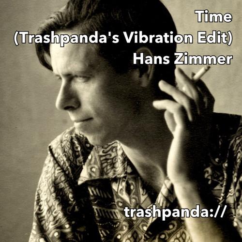 Time (Trashpanda's Vibration Edit) - Hans Zimmer
