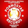 Download Andrey Exx, Natema - I Can't Dance (Sharapov Remix) Mp3