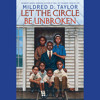 Let the Circle Be Unbroken by Mildred D. Taylor, read by Allyson Johnson