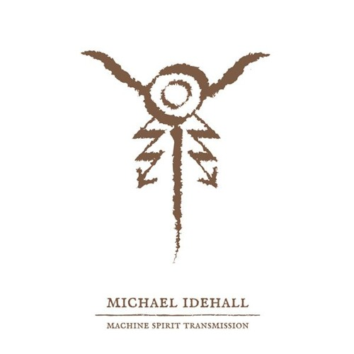 Michael Idehall - Machine Spirit Transmission (RAUB-053)