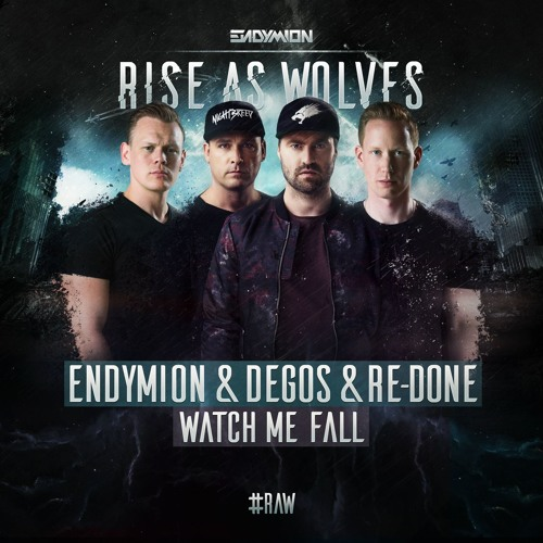 Endymion & Degos & Re - Done - Watch Me Fall (OUT NOW)