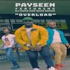 Payseen - Overload (Ft. Dj Rama & Sean Banks)