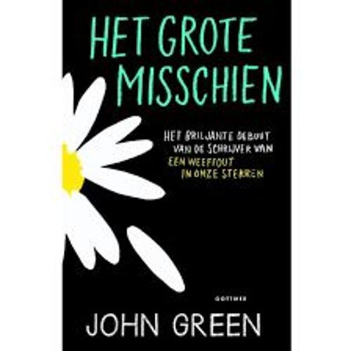 Het grote misschien - John Green, voorgelezen door Rik van de Westelaken