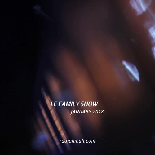 Le Family Show - January 2018