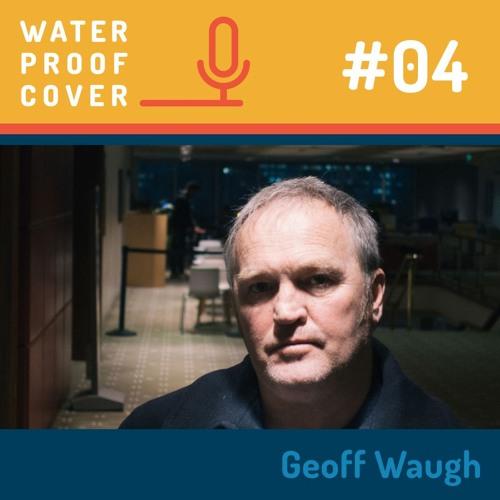 Episode 04 - Geoff Waugh