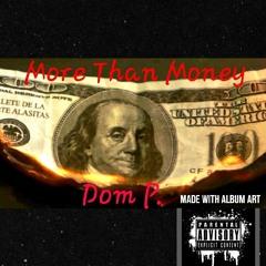 Dom P More than money prod false ego